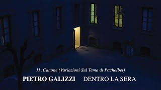 Pietro Galizzi - Canone (Variazioni Sul Tema di Pachelbel) - Dentro La Sera