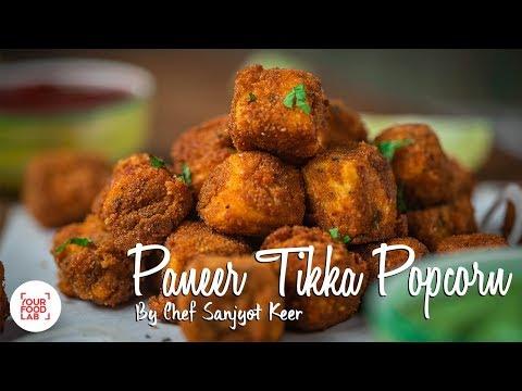 Paneer Tikka Popcorn Recipe   Chef Sanjyot Keer