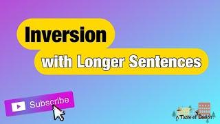A Taste of Danish Grammar | Sentence Building | Inversion with Longer Sentences