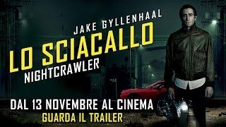Lo Sciacallo - Nightcrawler - Trailer Ufficiale Italiano