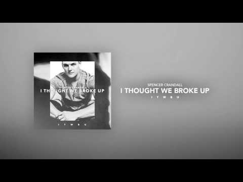 "Spencer Crandall - ""I Thought We Broke Up"" (Official Audio)"