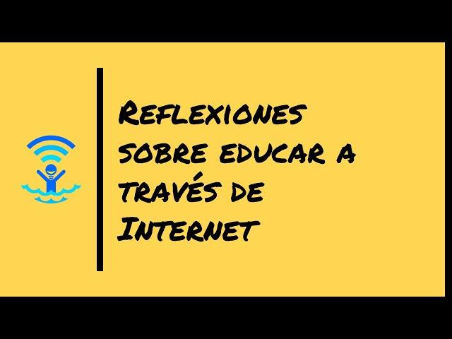 Reflexiones sobre ser profesor online y la educación a través de Internet