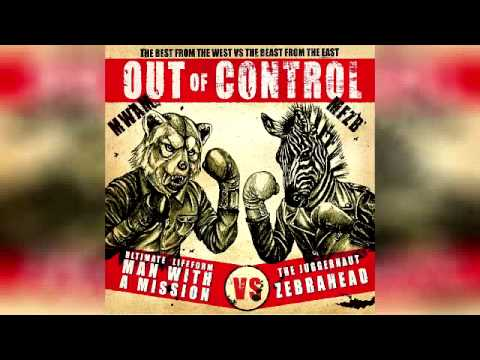Out of Control - Man with a Mission/Zebrahead