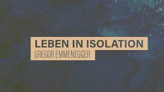 «WACHET UND BETET» // #15 Leben in Isolation // Prof. Gregor Emmenegger