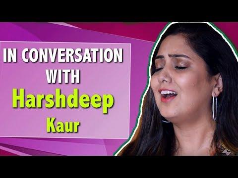 Singer Harshdeep Kaur Gets Candid About Singing For Manmarziyan