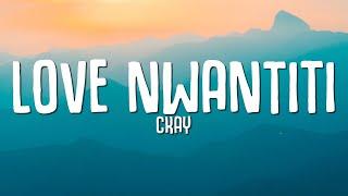 "CKay - Love Nwantiti (TikTok Remix) (Lyrics) ""I am so obsessed I want to chop your nkwobi"""