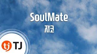 [TJ노래방] SoulMate - 지코(Feat.IU)(ZICO) / TJ Karaoke