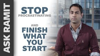 Stop Procrastinating and Finish What You Start