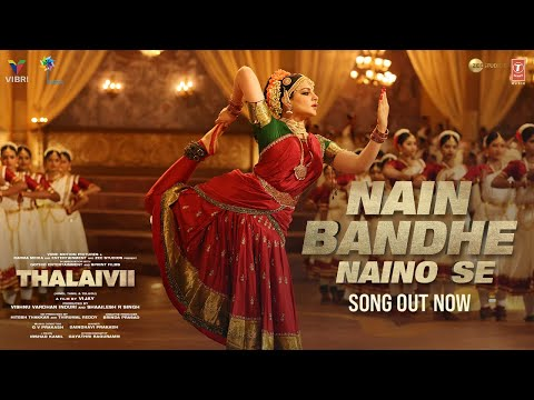 Nain Bandhe Naino Se Song | THALAIVII | Kangana Ranaut | Saindhavi P |  G.V.Prakash| Irshad Kamil