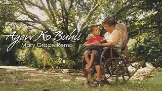 Ayaw Ko Buhii - Mary Grace Remo
