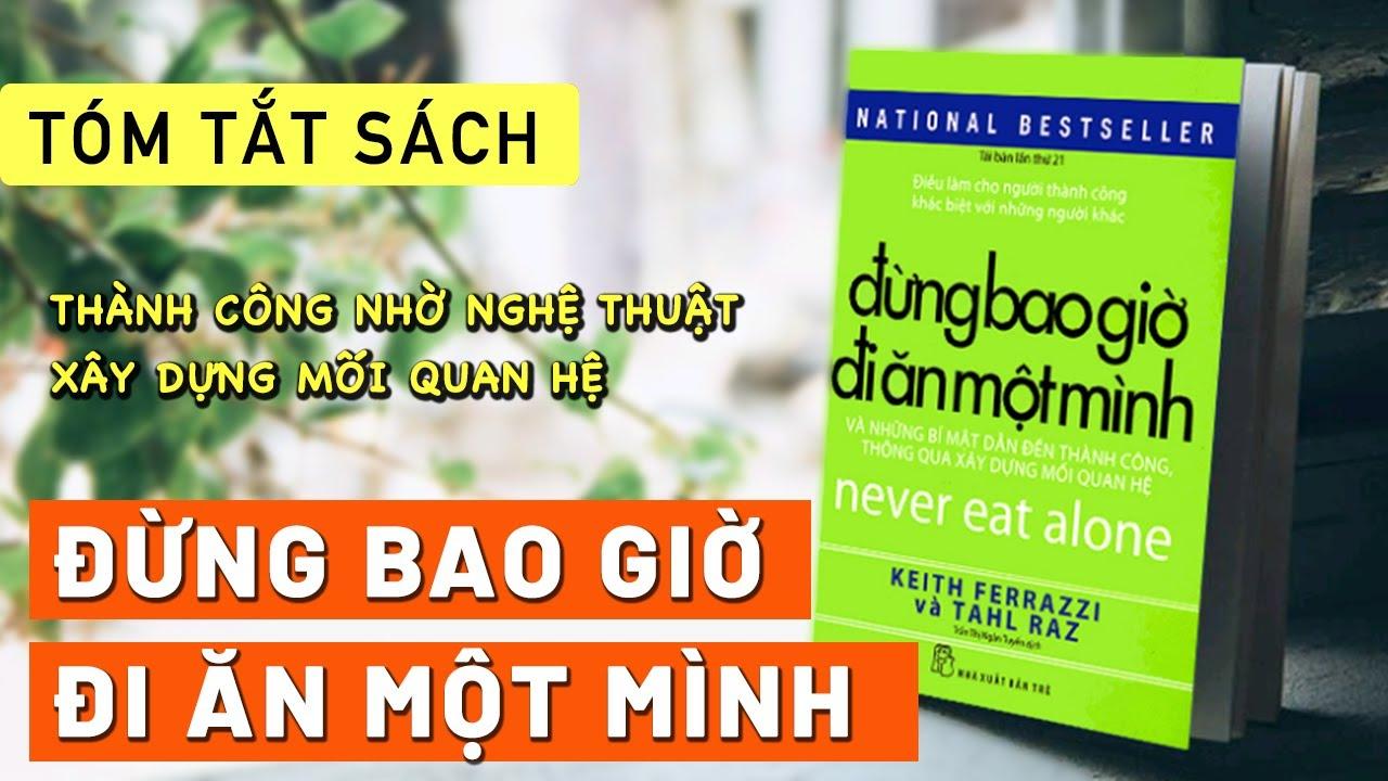 [Sách Tóm Tắt]  ĐỪNG BAO GIỜ ĐI ĂN MỘT MÌNH – Keith Ferrazzi