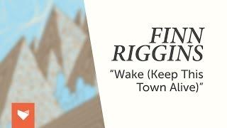 "Finn Riggins - ""Wake"""