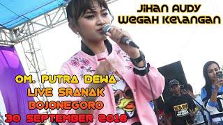 [TER GRESS] JIHAN AUDY - Wegah Kelangan ' PUTRA DEWA Live SRANAK