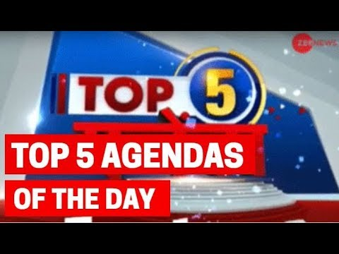 Top 5 agendas of the day, 22nd May, 2019