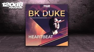 BK Duke - Heartbeat (OUT NOW!)
