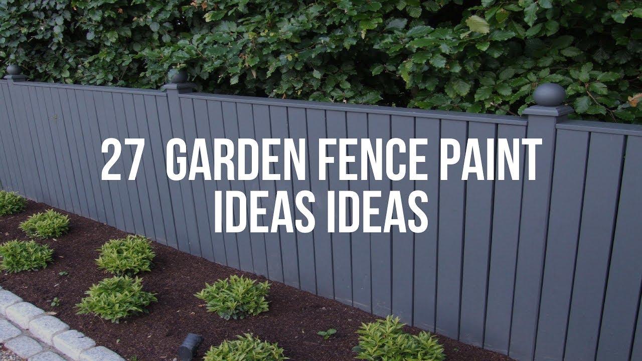 27 Garden Fence Paint Ideas Ideas Youtube
