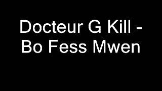 Docteur G Kill  Bo Fess Mwen