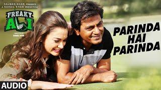 PARINDA HAI PARINDA Full Audio Song | Nawazuddin Siddiqui, Amy Jackson, Arbaaz Khan