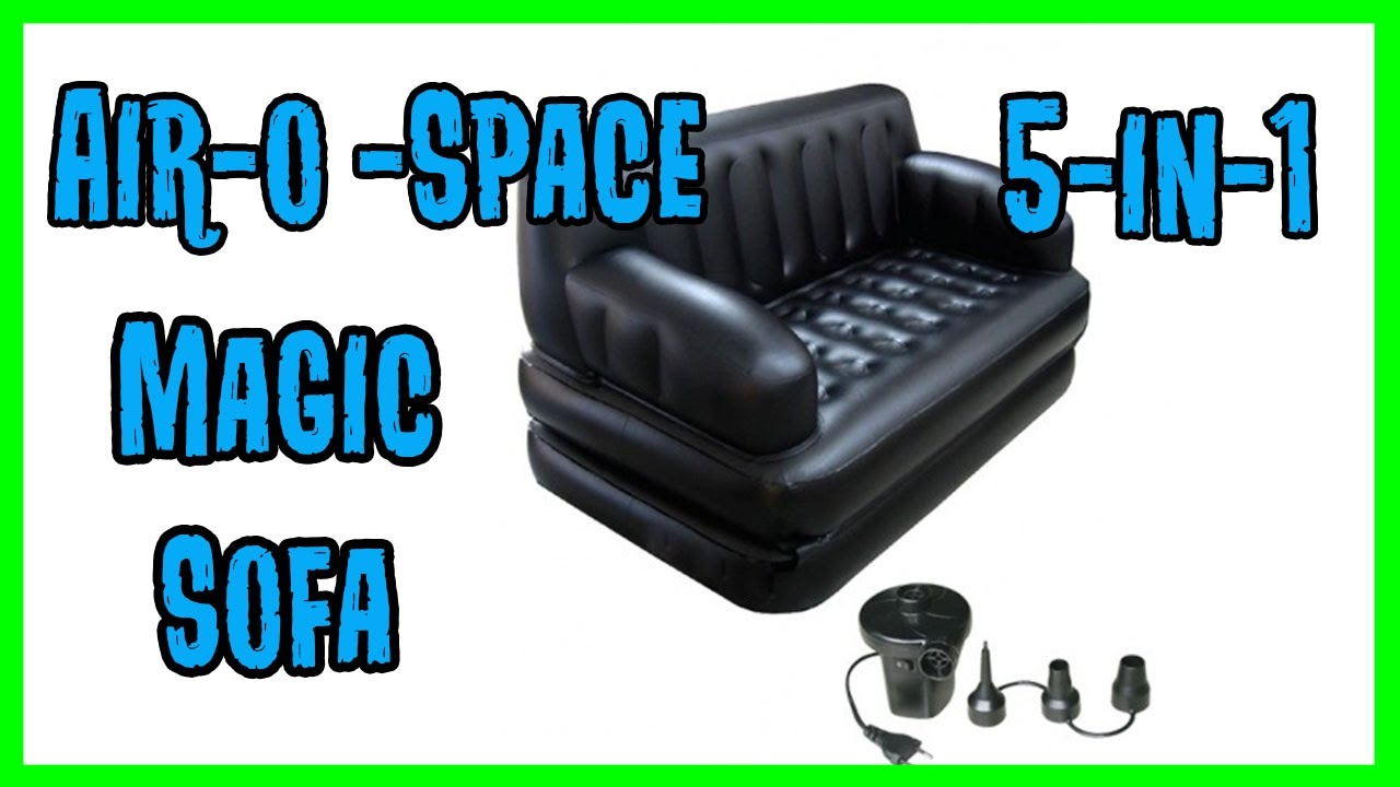 air o space 5 in 1 magic sofa bed - youtube