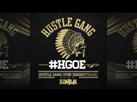 Hustle Gang - Hustle Gang Business ft. Ra Ra, Tokyo, T.I. & B.o.B (Hustle Gang Over Errrrythang)