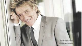 Rod Stewart - Soul On Soul