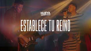Nueva Generazion - Establece Tu Reino - Video Oficial