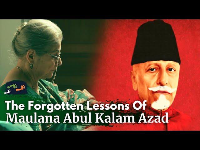 The Forgotten Lessons Of Maulana Abul Kalam Azad | Karwan e Mohabbat