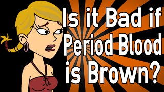 It Bad If Period Blood Brown