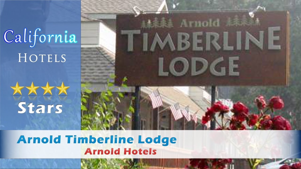 arnold timberline lodge arnold hotels california youtube