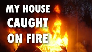 MY HOUSE CAUGHT ON FIRE (vlog: Sunday Stories Vol. 13)