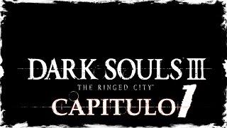 DARK SOULS 3 THE RINGED CITY   DLC   Capitulo 1   La última aventura de Ciri