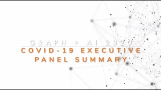 Graph + AI 2020 Recap - Realigning Business and Tech Priorities for Covid-19 Pandemic