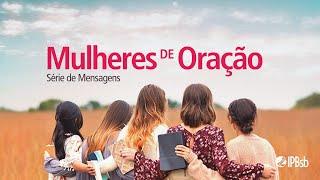 """2020-08-12 - Mulheres de Oração - """"Aprendendo com Marta e Maria"""" -  Rev Weber  - Estudo Bíblico"""