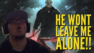 HE WONT LEAVE ME ALONE!!! | FRIDAY THE 13TH THE GAME!
