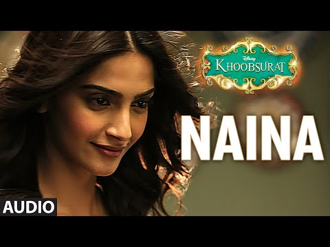 'Naina' Full AUDIO Song | Sonam Kapoor, Fawad Khan, Sona Moh
