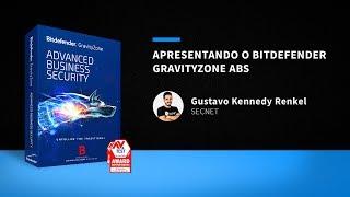 Apresentando o Bitdefender GravityZone Advanced Business Security - SECNET