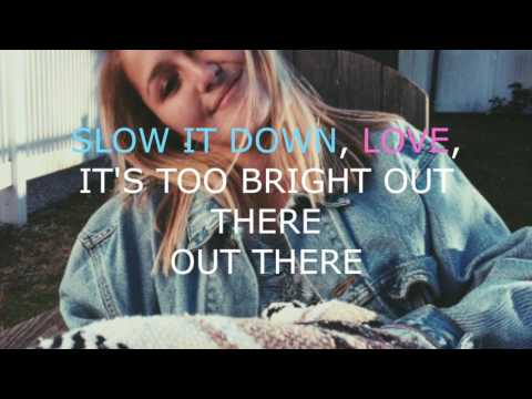 Slow Down Love- Louis the Child ft. Chelsea Cutler (lyrics)