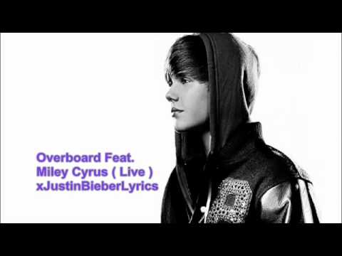 Justin Bieber-Overboard Feat Miley Cyrus Live