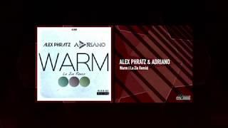 Alex Phratz & Adriano - Warm (Lo Zio Remix - Video Cover)