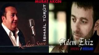 Ismail Turut & Adem Ekiz - Baban Azrailmidir 2012
