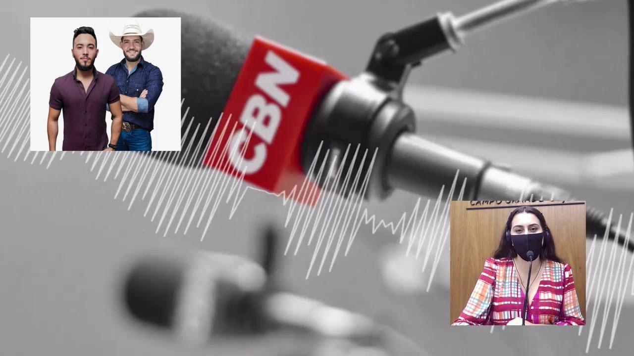 Programa CBN Campo Grande (26/02/2021): com Ingrid Rocha