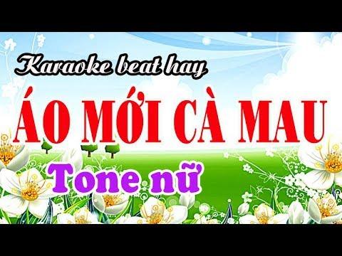 Karaoke ÁO MỚI CÀ MAU - Tone Nữ