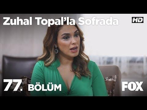 Zuhal Topal'la Sofrada 77. Bölüm