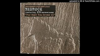 Bedrock - For What You Dream Of (Edge Factor Dub)