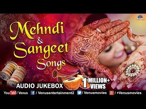Mehndi & Sangeet Songs | Best Bollywood Wedding Songs | JUKEBOX | Hits Songs