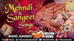 Mehndi & Sangeet Songs   Best Bollywood Wedding Songs   JUKEBOX   Hits Songs
