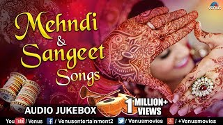 Mehndi & Sangeet Songs | Best Bollywood Wedding Songs | JUKEBOX | Hits Songs