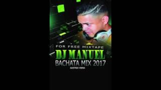 BACHATA MIX 2017 BY DJ-MANUEL AUSTRIA