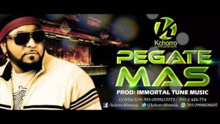 PÉGATE MÁS By KCHORRO Prod IMMORTAL TUNE MUSIC