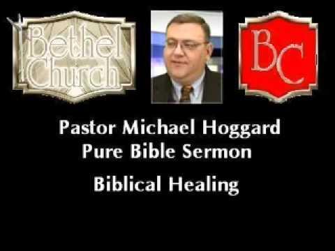 Biblical Healing - Pure Bible Sermon - Michael Hoggard